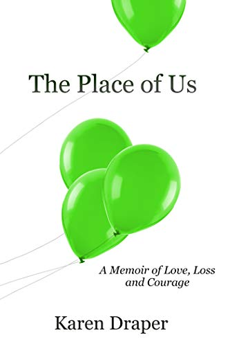 The Place of Us: A Memoir of Love, Loss, and Courage