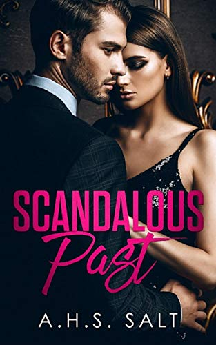 Scandalous Past : Best friends sibling contemporary new adult romance.