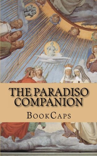The Paradiso Companion: Includes Study Guide, Historical Context, and Character Index