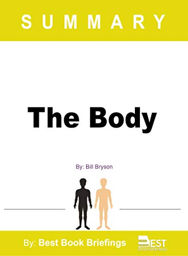 Summary of The Body by Bill Bryson: A Guide for Occupants