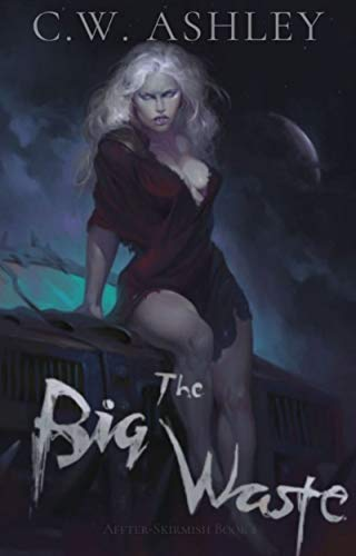 The Big Waste: A Post-Apocalyptic Adventure (After-Skirmish #1)