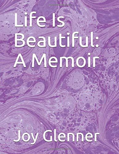 Life Is Beautiful: A Memoir