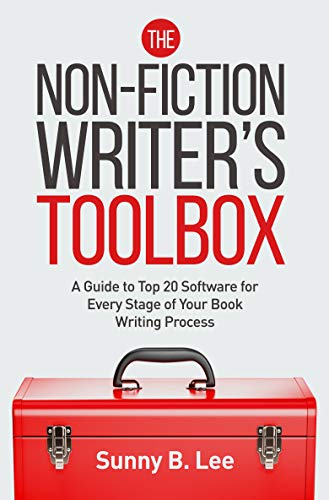 The Non-Fiction Writer's Toolbox: A Guide to Top 20 Software for Every Stage of Your Book Writing Process