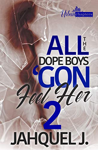 All The Dope Boys 'Gon Feel Her 2