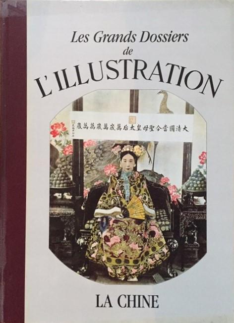 Les grands dossiers de L'Illustration. La Chine. Histoire d'un siècle 1843-1944