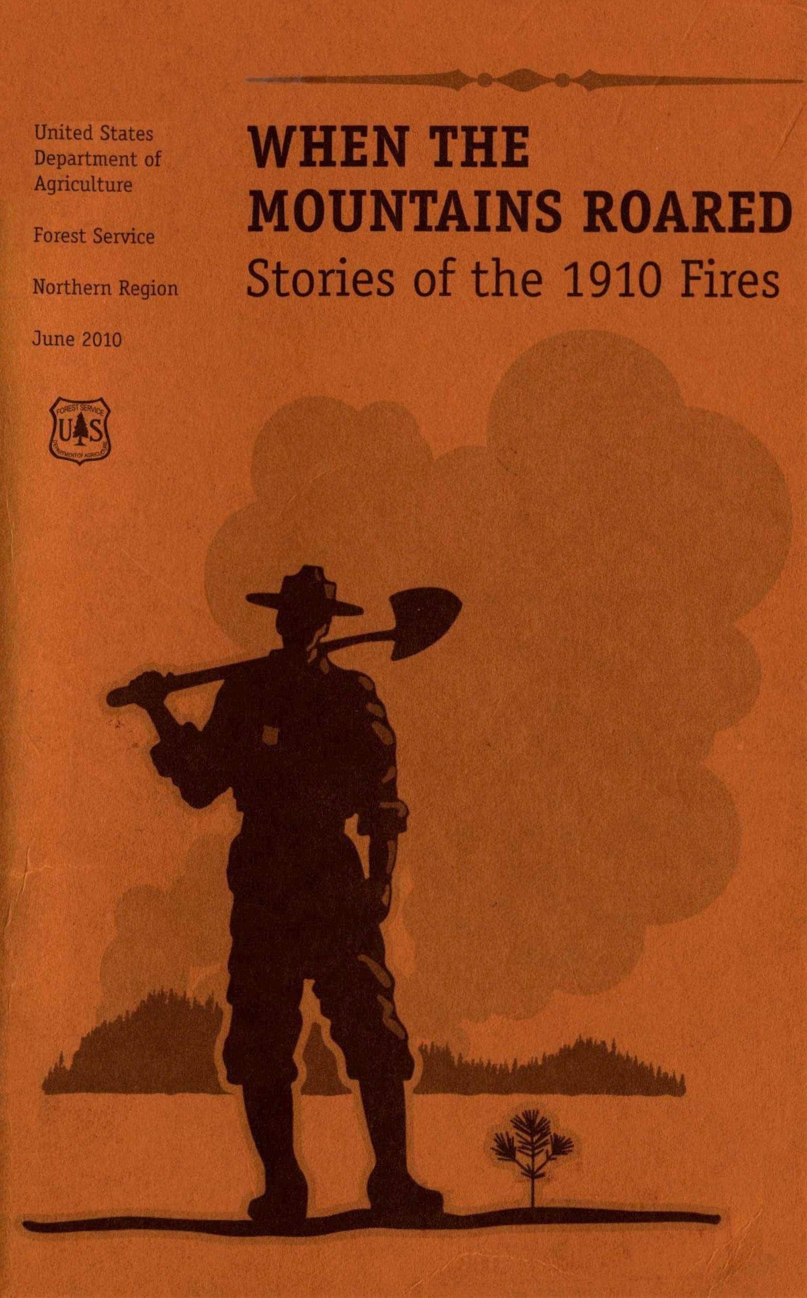 When the Mountains Roared: Stories of the 1910 Fires