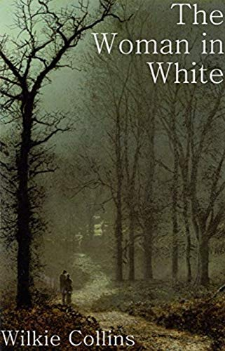The Woman in White - Wilkie Collins: Annotated
