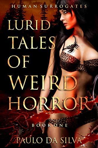 Human Surrogates (Lurid Tales of Weird Horror Book 1)