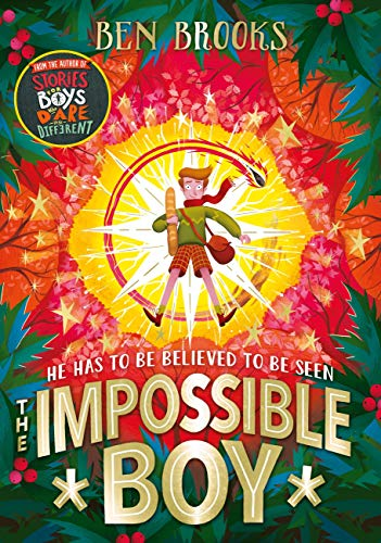 The Impossible Boy: From the bestselling author of Stories for Boys Who Dare to be Different