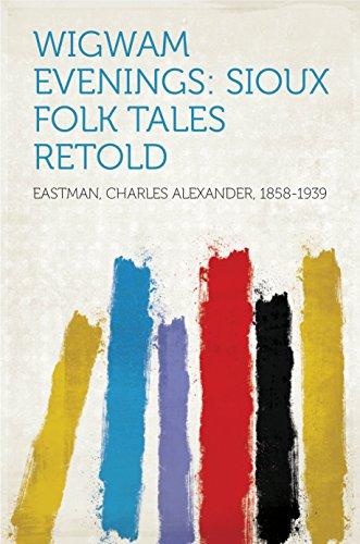 Wigwam Evenings: Sioux Folk Tales Retold