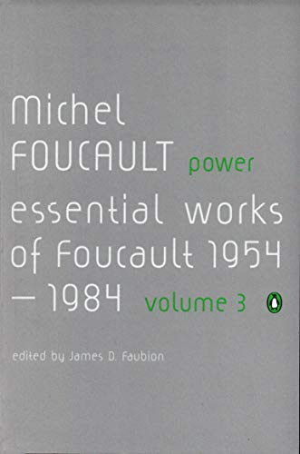 Power: The Essential Works of Michel Foucault 1954-1984 (Essential Works of Foucault 3)