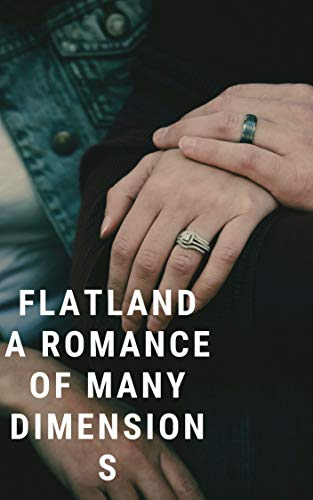 Flatland A Romance of Many Dimensions