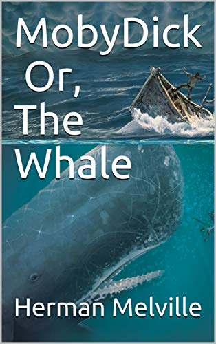 MobyDick Or, The Whale