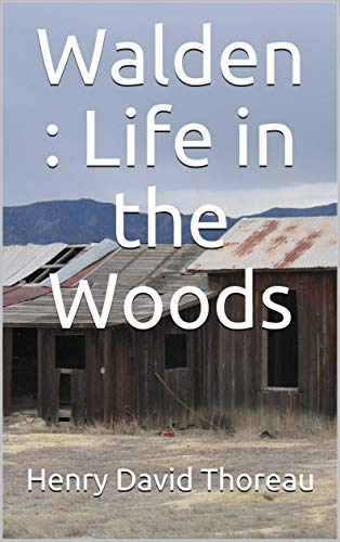 Walden : Life in the Woods