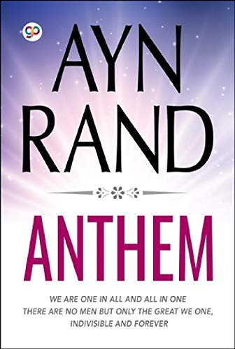 Anthem : Dystopian fiction novella