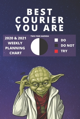 2020 & 2021 Two-Year Weekly Planner For The Best Courier Gift Funny Yoda Quote Appointment Book Two Year Agenda Notebook: Star Wars Fan Daily Logbook Month Calendar: 2 Years of Monthly Plans Personal Day Log For Delivery Driver Career Goal Setting