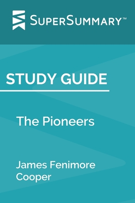 Study Guide: The Pioneers by James Fenimore Cooper
