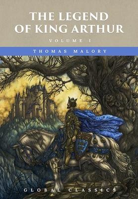 The Legend of King Arthur Volume I