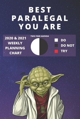 2020 & 2021 Two-Year Weekly Planner For Best Paralegal Gift Funny Yoda Quote Appointment Book Two Year Agenda Notebook: Star Wars Fan Daily Logbook Month Calendar: 2 Years of Monthly Plans Personal Day Log For Law Office Career Goal Setting