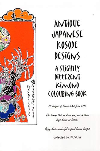 Antique Japanese Kosode designs: a slightly different kimono colouring book