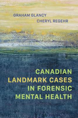 Canadian Landmark Cases in Forensic Mental Health