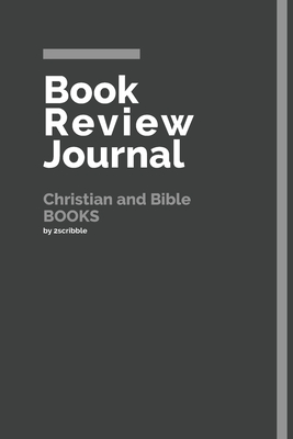 Book Review Journal Christian and Bible Books: 150 Page Book Review Templates for Christian and Bible Books with individually Numbered Pages. Notebook with Colour Softcover design. Book format: 6 x 9 in