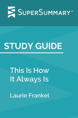 Study Guide: This Is How It Always Is by Laurie Frankel