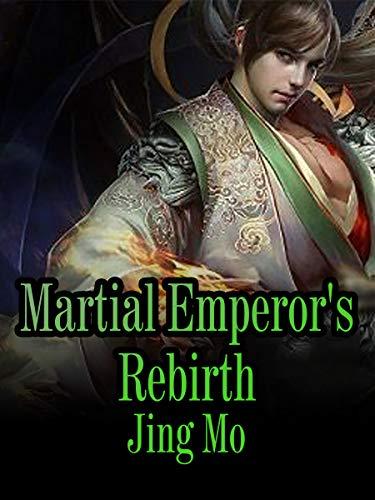 Martial Emperor's Rebirth: Volume 9