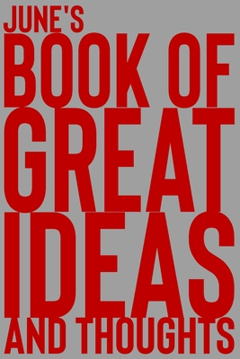 June's Book of Great Ideas and Thoughts: 150 Page Dotted Grid and individually numbered page Notebook with Colour Softcover design. Book format: 6 x 9 in