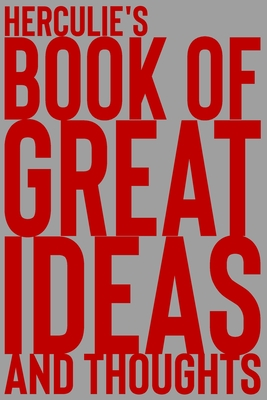 Herculie's Book of Great Ideas and Thoughts: 150 Page Dotted Grid and individually numbered page Notebook with Colour Softcover design. Book format: 6 x 9 in