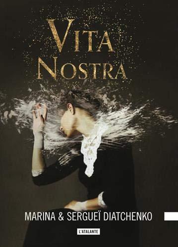 Vita Nostra (Les métamorphoses, #1)