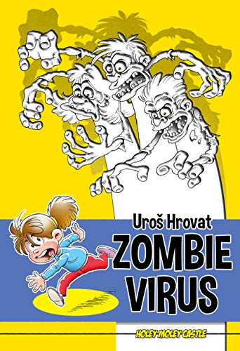 Zombie Virus: Is Mindless Consumerism and Shopping Addiction the Evil Plot of Space Aliens!? (Holey Moley Castle Book 1)
