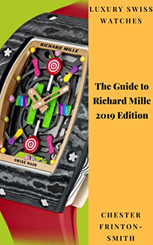 The Guide to Richard Mille 2019 Edition: Luxury Swiss Watches. Collections - Richard Mille.