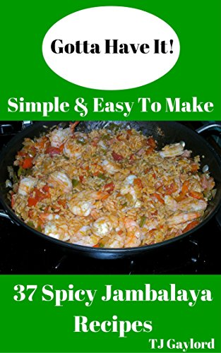 Gotta Have It Simple & Easy To Make 37 Spicy Jambalaya Recipes