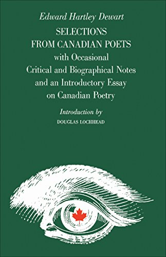 Selections from Canadian Poets: With Occasional Critical and Biographical Notes and an Introductory Essay on Canadian Poetry
