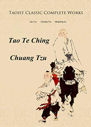 Taoist Classic Complete Works: Tao Te Ching, Chuang Tzu, accurate translated by sinologist