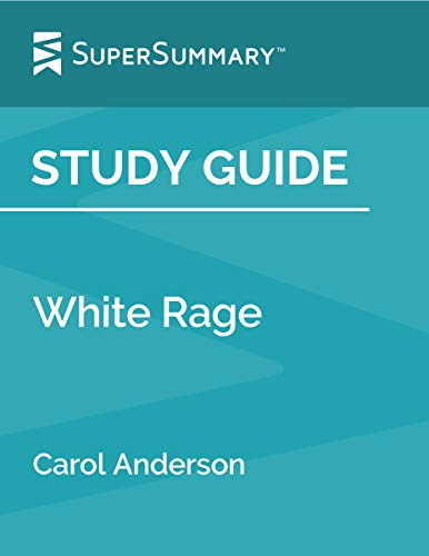 Study Guide: White Rage by Carol Anderson