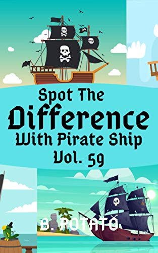 Spot the Difference With Pirate Ship Vol.59: Children's Activities Book for Kids Age 3-7, Kids,Boys and Girls