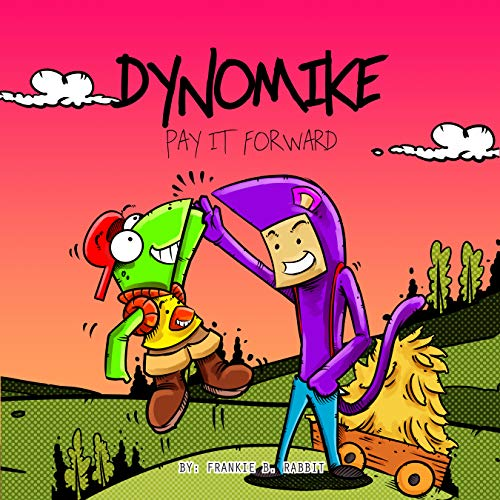Dynomike: Pay It Forward: (Children's Book on Being Kind | Kids Bedtime Story | Children's Picture Books) (Dynomike Teaches 10)