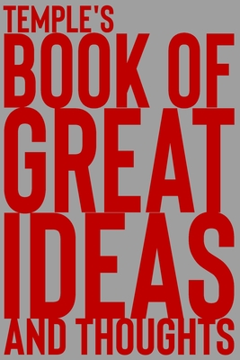 Temple's Book of Great Ideas and Thoughts: 150 Page Dotted Grid and individually numbered page Notebook with Colour Softcover design. Book format: 6 x 9 in