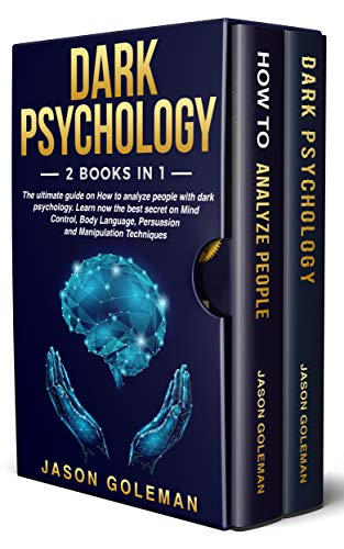 Dark Psychology: 2 books in 1. The ultimate guide on How to analyze people with dark psychology. Learn now the best secret on Mind Control, Body Language, Persuasion and Manipulation Techniques