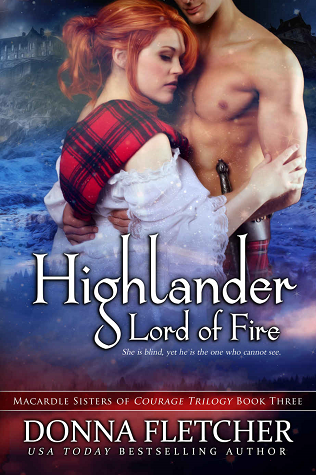 Highlander Lord of Fire (Macardle Sisters of Courage Trilogy Book 3)