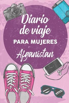 Diario De Viaje Para Mujeres Afganistan: 6x9 Diario de viaje I Libreta para listas de tareas I Regalo perfecto para tus vacaciones en Afganistan