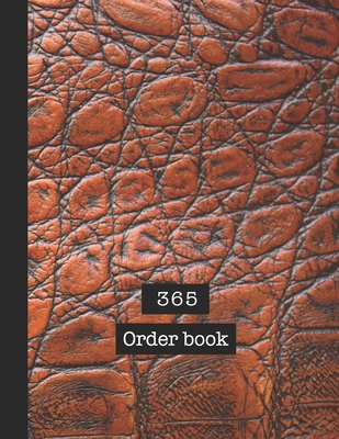 365 Order book: Basic order book - The large record book to keep track of all your product sales, customer details and dispatch information quickly and easily with overview and in-depth sales tracker - Brown leather effect cover art design
