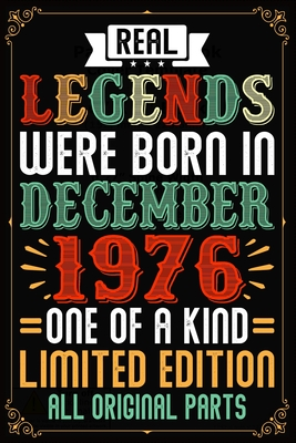 Real Legends Were Born In December 1976 One Of A Kind Limited Edition All Original Parts: 43rd Birthday Journal for Woman - Happy 43rd Birthday Present Blank Lined Notebook -Funny ... Journal To Write In For 43 Year Old Boy Girl
