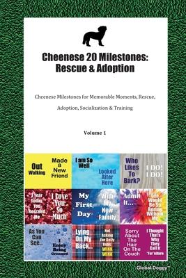 Cheenese 20 Milestones: Rescue & Adoption: Cheenese Milestones for Memorable Moments, Rescue, Adoption, Socialization & Training Volume 1