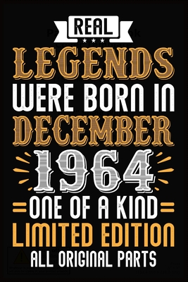 Real Legends Were Born In December 1964 One Of A Kind Limited Edition All Original Parts: 55th Birthday Journal for Woman - Happy 55th Birthday Present Blank Lined Notebook -Funny ... Journal To Write In For 55 Year Old Boy Girl