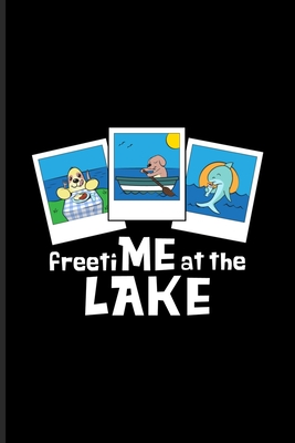 Freetime At The Lake: Our Crazy Family Workbook For Fishing, Boating, Camping & Lakeside Fans 6x9 100 pages