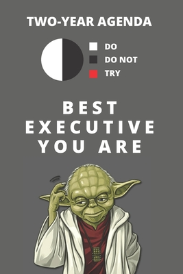 2020 & 2021 Two-Year Daily Planner For Best Executive Gift Funny Yoda Quote Appointment Book Two Year Weekly Agenda Notebook For CEO or Director: Star Wars Fan Logbook Starts Month of January 2 Calendar Years of Monthly Plans Personal Day Log