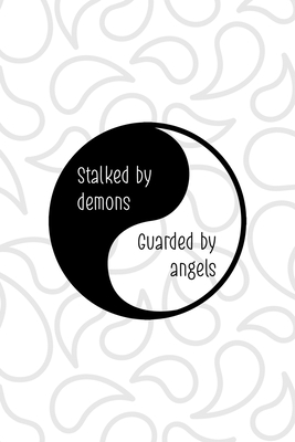 Stalked By Demons Guarded By Angels: All Purpose 6x9 Blank Lined Notebook Journal Way Better Than A Card Trendy Unique Gift White And Grey YingYang